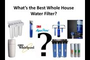 What's the Best Whole House Water Filter?...