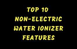 Non-Electric Water Ionizer: Top 10 Features to Consider...