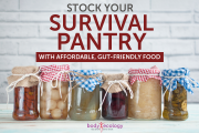 Stock your survival pantry with affordable, gut-friendly food...